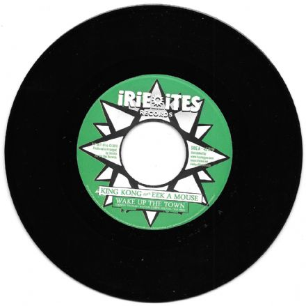 King Kong & Eek A Mouse - Wake Up The Town / King Kong - Money Could A Buy (Irie Ites) 7""